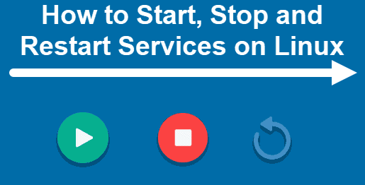 Start, Stop or Restart Services in CentOS 8 - Step by Step Process ?