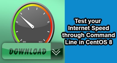 Test your Internet Speed through Command-Line in CentOS 8 - How to do it ?