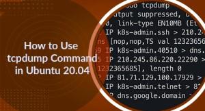 Use tcpdump Command in Ubuntu 20.04 - Best Method ?